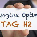 Tag H2 rafforzare il fattore di ranking